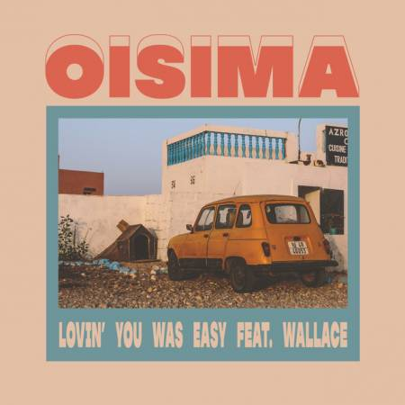 Picture of Lovin You Was Easy            WALLACE                         Oisima              at Stereofox