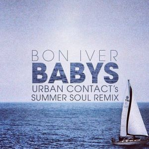 Picture of Babys (Urban Contact's Summer Soul Remix)Bon Iver at Stereofox