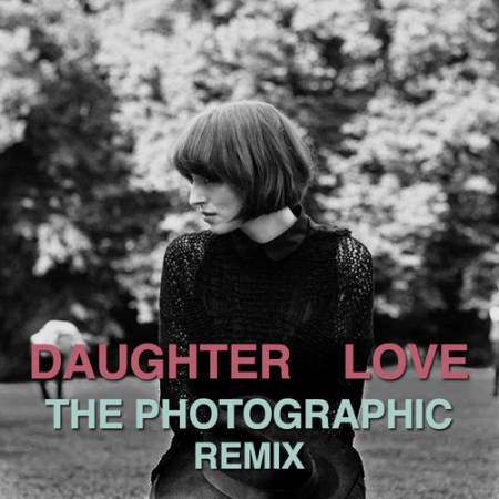 Picture of Love (Remix) Daughter  at Stereofox