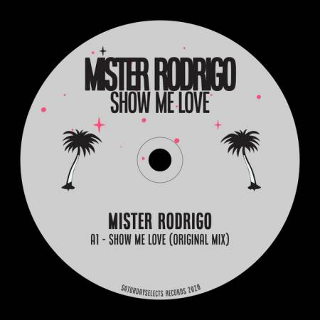 Picture of Show Me Love Mister Rodrigo  at Stereofox