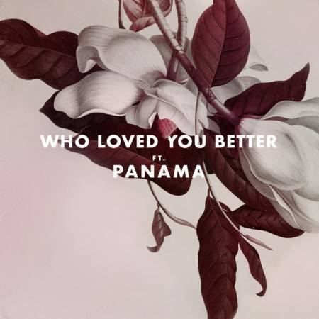 Picture of Who Loved You Better (feat. Panama) KRANE Panama  at Stereofox