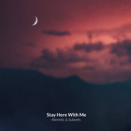 Picture of Stay Here With Me Subsets 4lienetic  at Stereofox