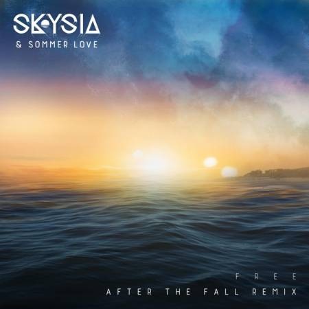 Picture of Free (After the Fall Remix) Skysia Sommer Love After the Fall  at Stereofox